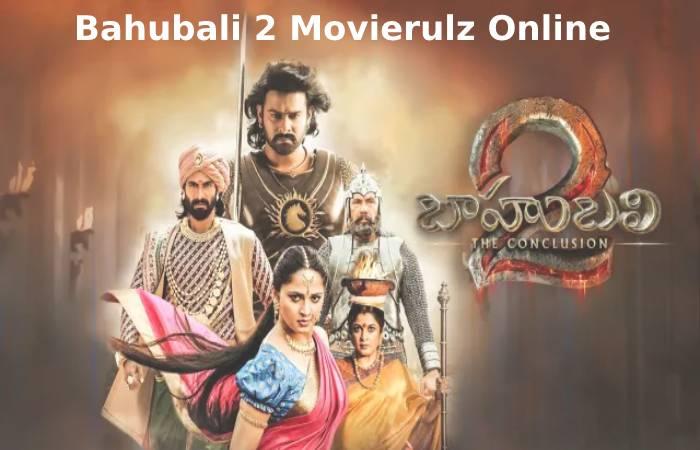Bahubali 2 Movierulz Online Free
