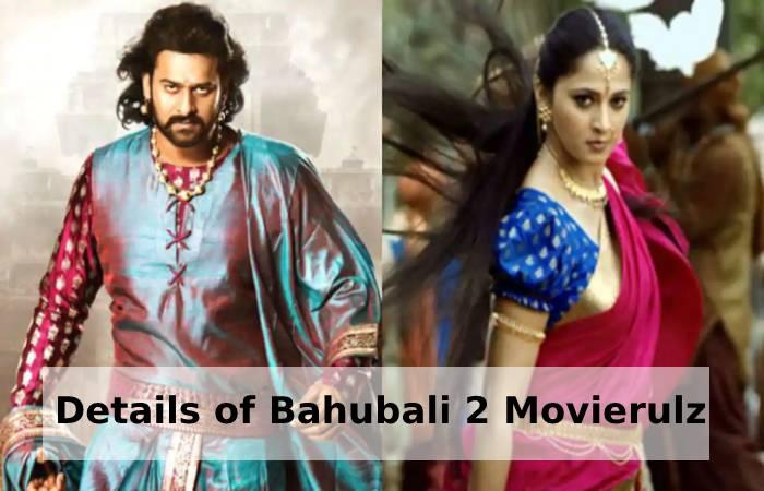 Details of Bahubali 2 Movierulz