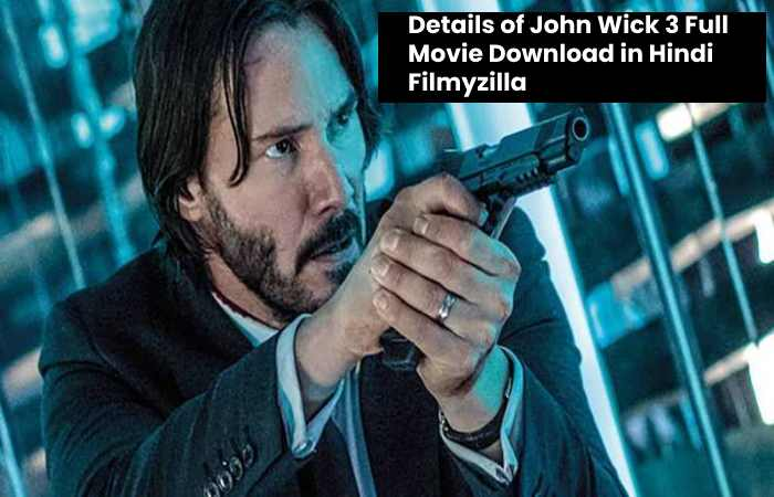 Details of John Wick 3 Full Movie Download in Hindi Filmyzilla