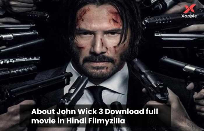 About John Wick 3 Download full movie in Hindi Filmyzilla