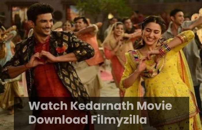 Watch Kedarnath Movie Download Filmyzilla