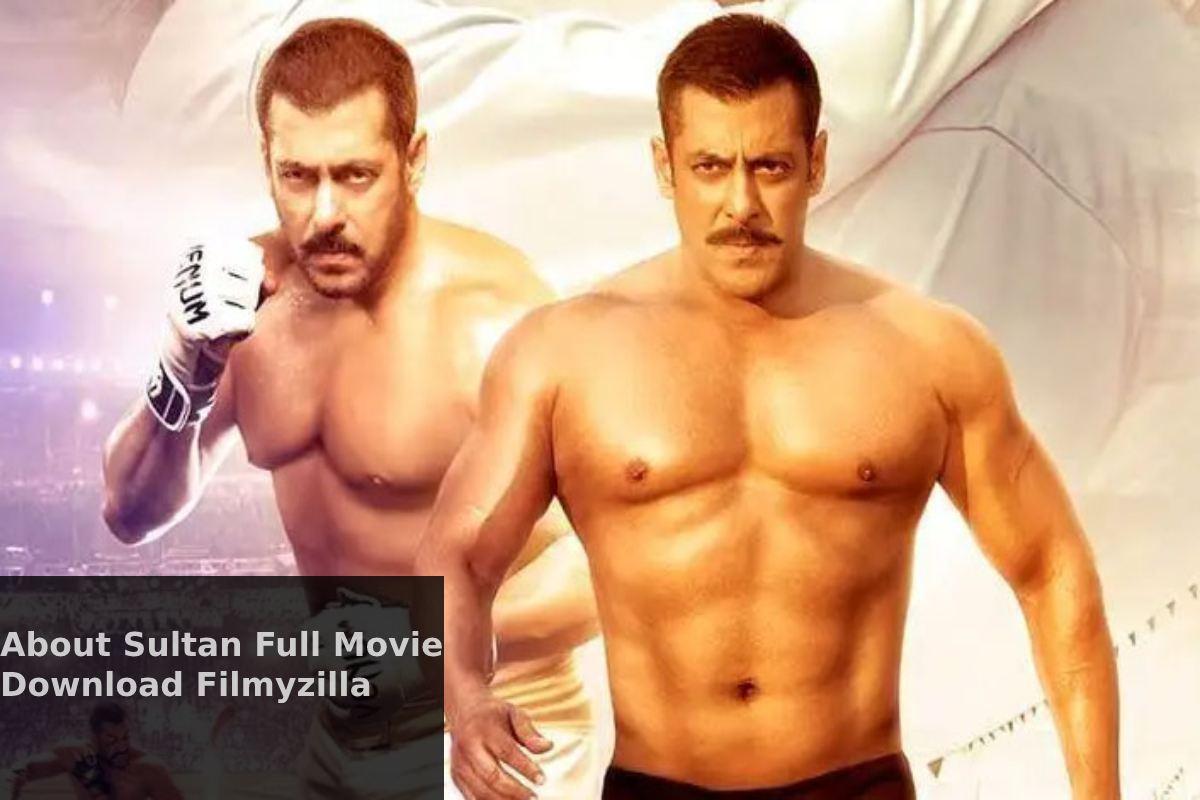 About sultan full movie download filmyzilla