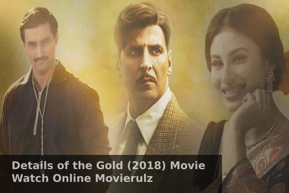 details Gold (2018) Movie Watch Online Movierulz