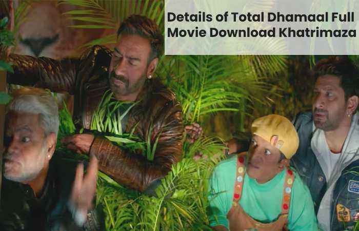 Total Dhamaal Full Movie Download Khatrimaza