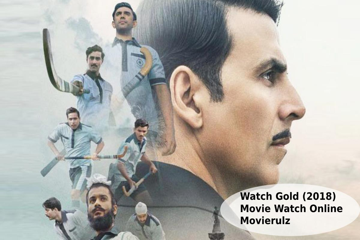 watch Gold (2018) Movie Watch Online Movierulz